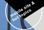mobile site & hot topics